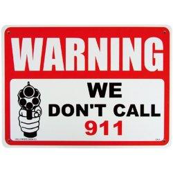 画像1: アメリカン雑貨 看板 プラスチックサインボード 撃ちますよ Warning/We Don't Call 911 CA-05